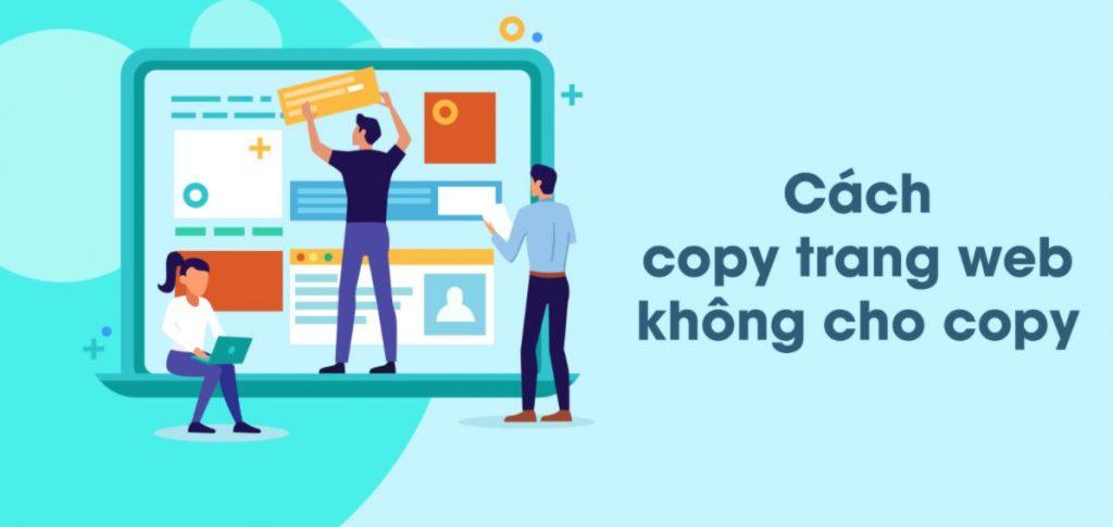 Cách lấy nội dung, tải ảnh trên website không cho copy